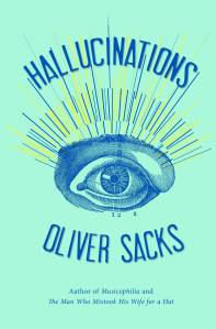 Oliver Sacks: Hallucinations