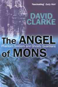 The Angels of Mons - next years marks the centenary of the battle that created the 'greatest legend' of WW1