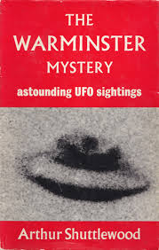 Journalist Arthur Shuttlewood's first book, 'The Warminster Mystery', published in 1967, put the little town on the map as the centre for UFO pilgrims
